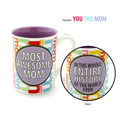 Our Name is Mud Mug - Most Awesome Mom