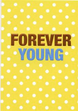 Birthday Card - Forever Young