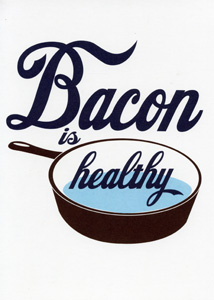Birthday Card - Bacon is Healthy