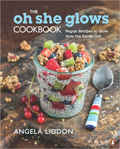 The Oh She Glows Cookbook | Angela Liddon