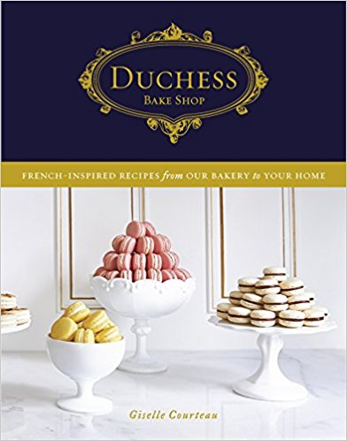 Duchess Bake Shop Cookbook | Giselle Courteau