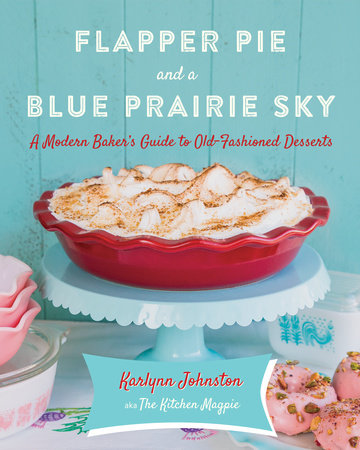 Flapper Pie and a Blue Prairie Sky | Karlynn Johnston