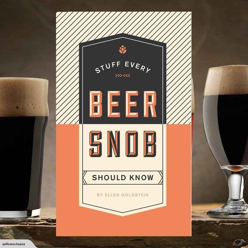 Stuff Every Beer Snob Should Know | Ellen Goldstein