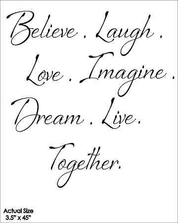 Wall Talk Quotes - Believe Laugh Love Live Imagine Dream Togethe