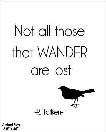 Wall Talk Quotes - Not All Those That Wander Are Lost