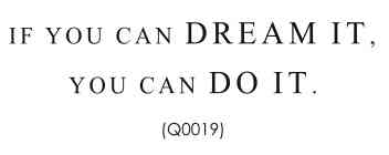 Wall Talk Quotes - If you can dream it, you can do it
