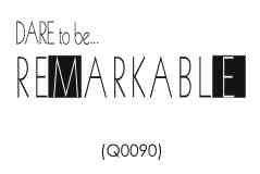 Wall Talk Quotes - Dare to be remarkable
